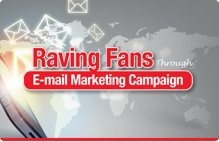 Create More Raving Fans Through E-mail Marketing Campaign